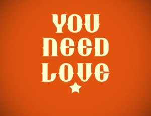 You-Need-Love-l